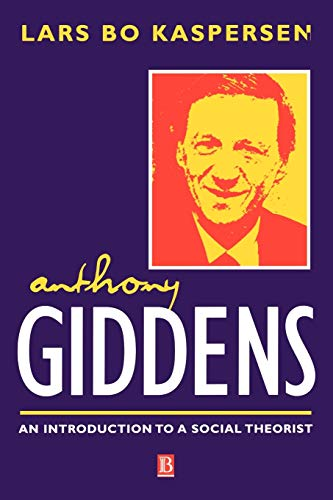 9780631207344: Anthony Giddens: An Introduction to a Social Theorist