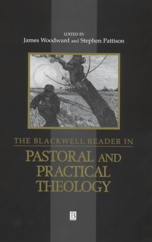 9780631207443: The Blackwell Reader in Pastoral and Practical Theology (Wiley Blackwell Readings in Modern Theology)