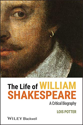 9780631207849: Life of William Shakespeare: A Critical Biography (Wiley Blackwell Critical Biographies)