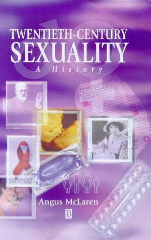 9780631208129: Twentieth-Century Sexuality: A History (Family, Sexuality and Social Relations in Past Times)