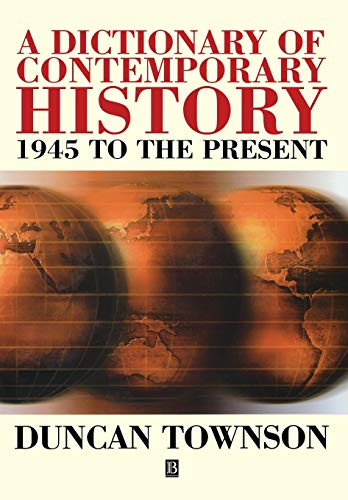 Dictionary of Contemporary History: 1945 to the Present: Townson, Duncan