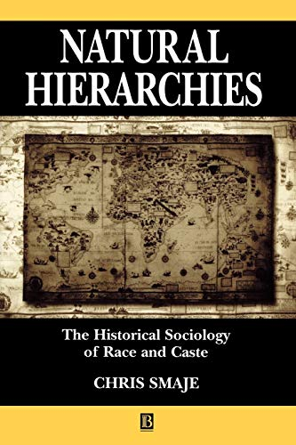 9780631209492: Natural Hierarchies: The Historical Sociology of Race and Caste
