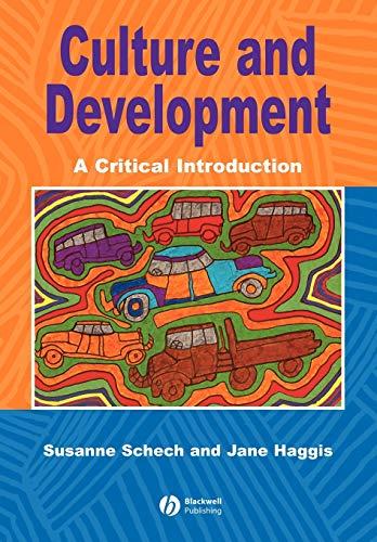 Culture and Development: A Critical Introduction: Susanne Schech; Jane Haggis