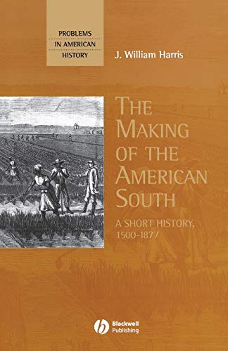 9780631209645: The Making of the American South: A Short History, 1500-1877