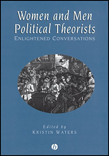 Women and Men political theorists : enlighted conversations.: Waters, Kristin (ed.)