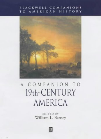 9780631209867: Companion to 19th Century America (Blackwell Companions to History)