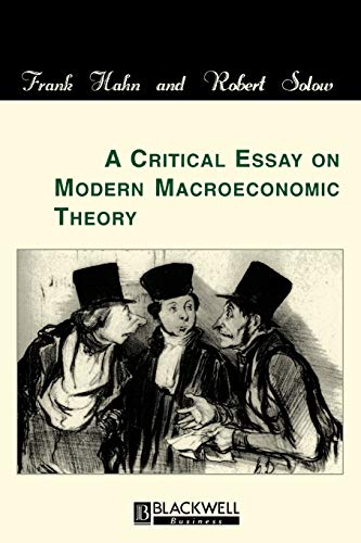 A Critical Essay on Modern Macroeconomic Theory (Paperback): Frank Hahn, Robert Solow