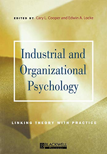 Industrial and Organizational Psycho: Linking Theory with: L. Cooper, Cary