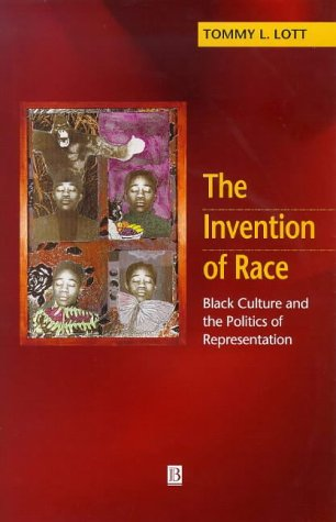 9780631210184: The Invention of Race: Black Culture and the Politics of Representation