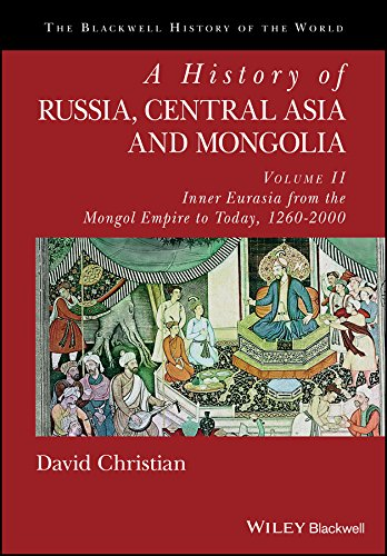 9780631210399: A History of Russia, Central Asia and Mongolia, Volume II: Inner Eurasia from the Mongol Empire to Today, 1260 - 2000 (Blackwell History of the World)