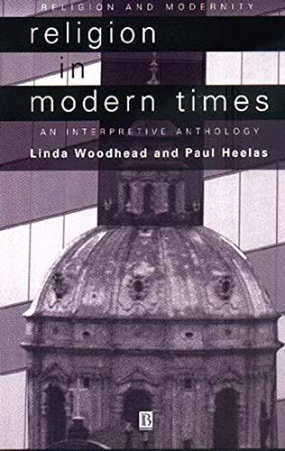 Religion in Modern Times: An Interpretive Anthology: Linda Woodhead, Paul Heelas