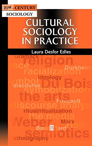 9780631210894: Cultural Sociology in Practice (21st Century Sociology)