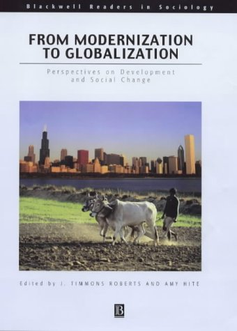 9780631210962: From Modernization to Globalization: Perspectives on Development and Social Change (Blackwell Readers in Sociology)