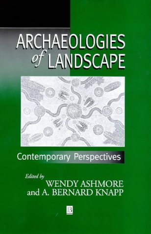 9780631211051: Archaeologies of Landscape: Contemporary Perspectives (Social Archaeology)