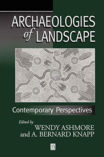 9780631211068: Archaeologies of Landscape: Contemporary Perspectives