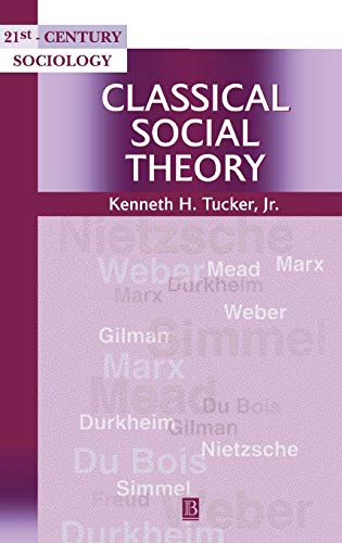 9780631211648: Classical Social Theory: A Contemporary Approach (21st Century Sociology)