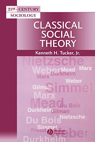 9780631211655: Classical Social Theory: A Contemporary Approach