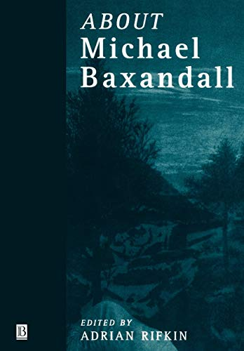 9780631211914: About Michael Baxandall (Art History Special Issues)