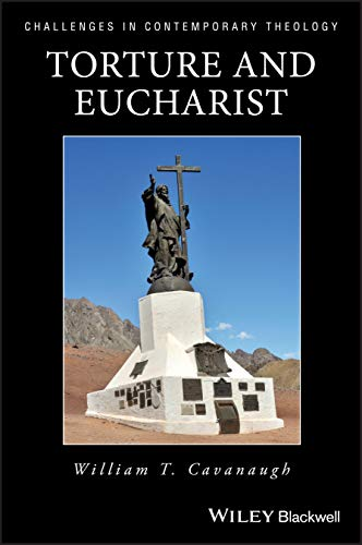 9780631211990: Torture and Eucharist: Theology, Politics, and the Body of Christ