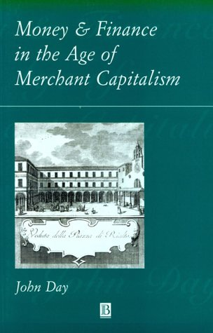 9780631212256: Money and Finance in the Age of Merchant Capitalism 1200-1800