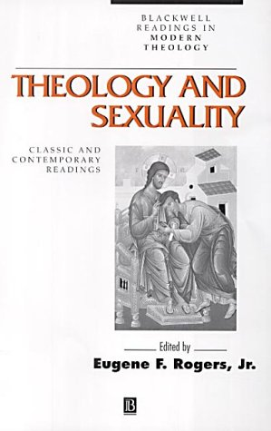 9780631212775: Theology and Sexuality: Classic and Contemporary Readings (Wiley Blackwell Readings in Modern Theology)
