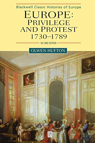 Europe: Privilege and Protest: 1730-1789 (Blackwell Classic Histories of Europe)