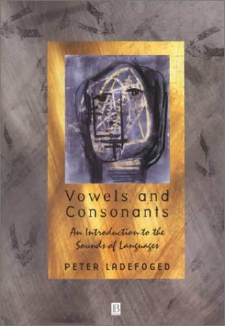 9780631214120: Vowels and Consonants: An Introduction to the Sounds of Languages
