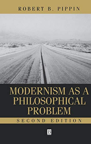 9780631214137: Modernism as a Philosophical Problem: On the Dissatisfactions of European High Culture