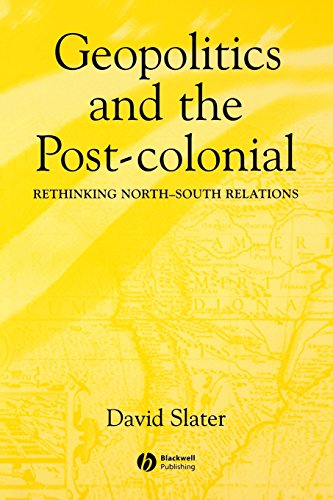 Geopolitics and the Post-Colonial: Rethinking North-South Relations: Slater, David