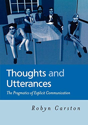 9780631214885: Thoughts and Utterances: The Pragmatics of Explicit Ommunication