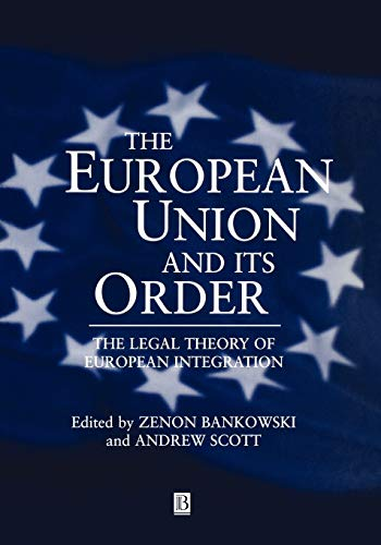 9780631215042: The European Union and Its Order: The Legal Theory of European Integration