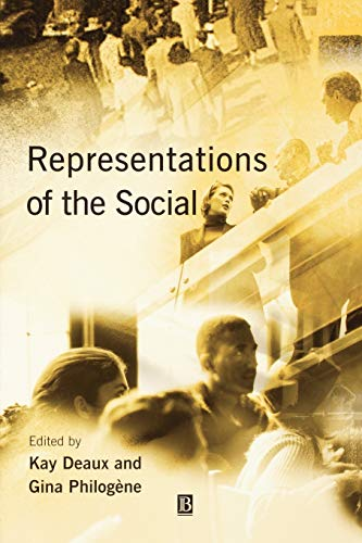 Representations of the Social: Bridging Theoretical Traditions: Deaux, Kay [Editor]; Philog?ne, ...