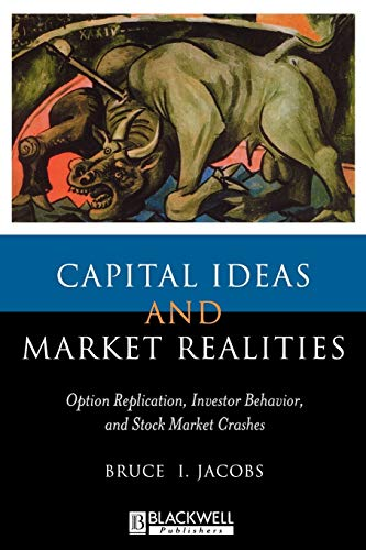 9780631215554: Capital Ideas and Market Realities: Option Replication, Investor Behavior, and Stock Market Crashes
