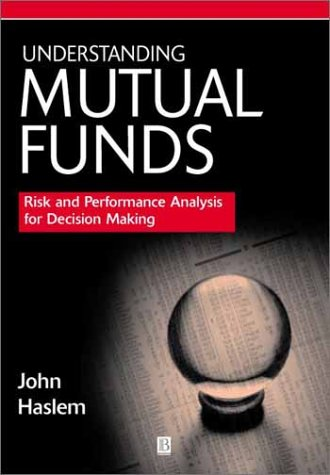 9780631215622: Understanding Mutual Funds: Risk and Performance Analysis for Decision Making