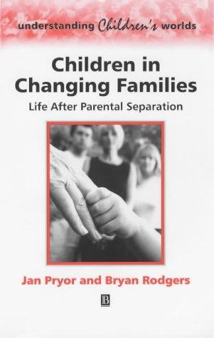 9780631215752: Children in Changing Families: Life After Parental Separation (Understanding Children's Worlds)