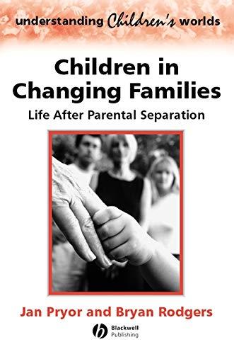9780631215769: Children in Changing Families: Life After Parental Separation (Understanding Children's Worlds)