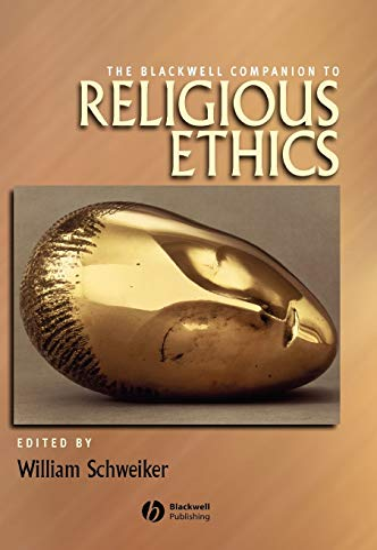 9780631216346: The Blackwell Companion to Religious Ethics (Wiley Blackwell Companions to Religion)