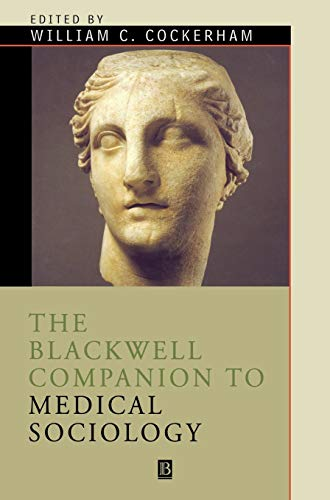 The Blackwell Companion to Medical Sociology (Blackwell
