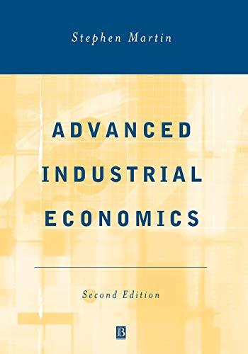 Advanced Industrial Economics: Martin, Stephen