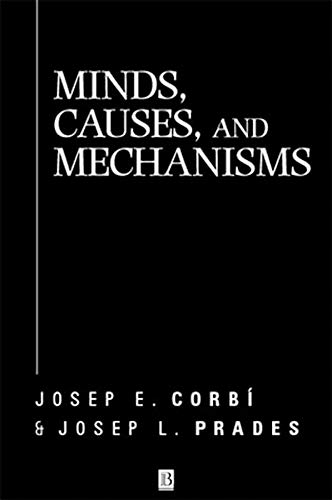 9780631218012: Minds, Causes and Mechanisms: A Case Against Physicalism (Aristotelian Society Monographs)