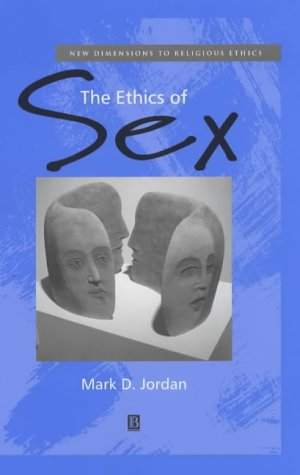 9780631218173: The Ethics of Sex (New Dimensions to Religious Ethics)