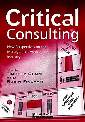 9780631218197: Critical Consulting: New Perspectives on the Management Advice Industry