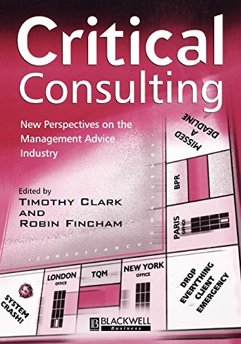 9780631218203: Critical Consulting: New Perspectives on the Management Advice Industry