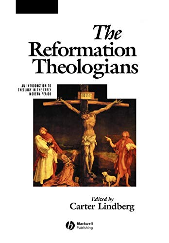 9780631218395: The Reformation Theologians: An Introduction to Theology in the Early Modern Period