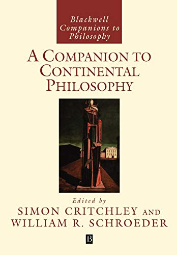 9780631218500: Companion Continental Philosophy (Blackwell Companions to Philosophy)