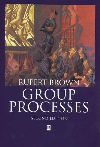 9780631218524: Group Processes: Dynamics Within and Between Groups