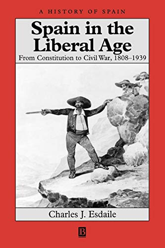 9780631219132: Spain in the Liberal Age: From Constitution to Civil War, 1808-1939