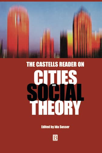 9780631219323: The Castells Reader on Cities and Social Theory