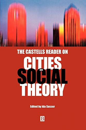 9780631219330: The Castells Reader on Cities and Social Theory