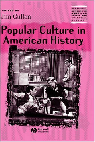 9780631219576: Popular Culture in American History (Wiley Blackwell Readers in American Social and Cultural History)